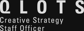 QLOTS Creative Strategy Staff Officer